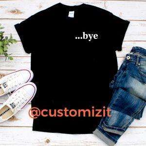 Bye graphic T-shirt's